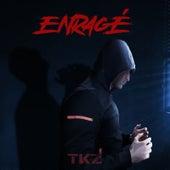 Enragé by TKZ