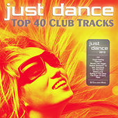 Just Dance 2012 - Top 40 Club Electro & House Hits de Various Artists