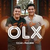 Tô Pior Que Olx de Cezar & Paulinho