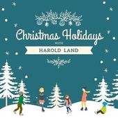 Christmas Holidays with Harold Land von Harold Land