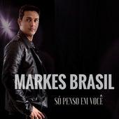 Só Penso em Você by Markes Brasil