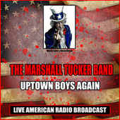Uptown Boys Again (Live) de The Marshall Tucker Band