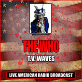 T.V. Waves (Live) von The Who