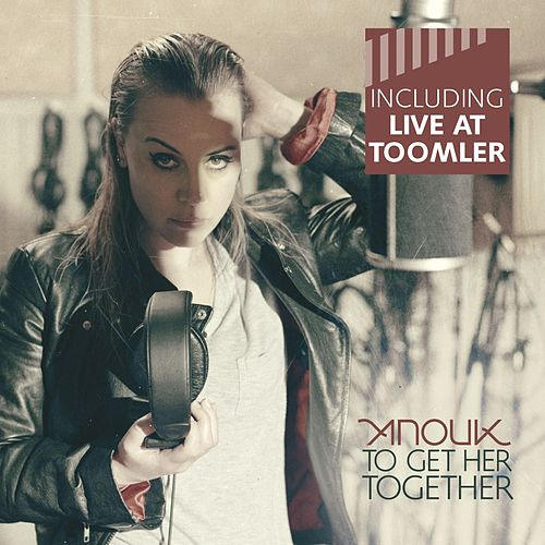 To Get Her Together (Including Live At Toomler) by Anouk