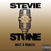 Wait A Minute (Explicit) de Stevie Stone