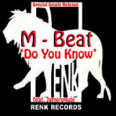 Do You Know (feat. Jamiroquai) by M-Beat