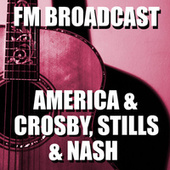 FM Broadcast America & Crosby, Stills & Nash by America
