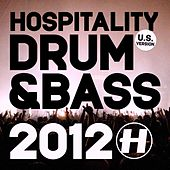 Hospitality: Drum & Bass 2012 (U.S. Version) by Various Artists