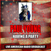 Having A Party (Live) by Paul Young