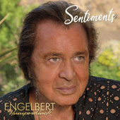 Sentiments von Engelbert Humperdinck