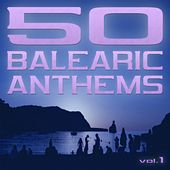 50 Balearic Anthems (Best of Ibiza Trance House, Vol.1) by Various Artists