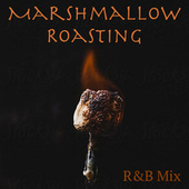 Marshmallow Roasting R&B Mix di Various Artists