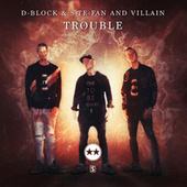 Trouble by D-Block
