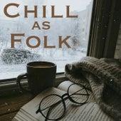 Chill as Folk de Various Artists