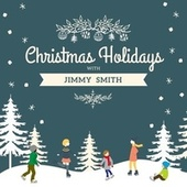 Christmas Holidays with Jimmy Smith by Jimmy Smith