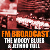 FM Broadcast The Moody Blues & Jethro Tull de The Moody Blues