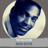 The Collection - Brook Benton by Brook Benton
