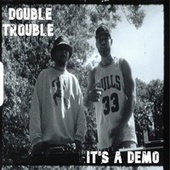 It's a Demo by Double Trouble