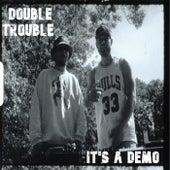 It's a Demo de Double Trouble
