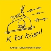 Kassetturday Night Fever de K for Kridens