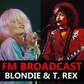 FM Broadcast Blondie & T. Rex von Blondie