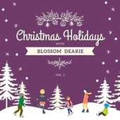 Christmas Holidays with Blossom Dearie, Vol. 1 by Blossom Dearie