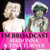FM Broadcast Madonna & Tina Turner by Madonna