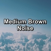Medium Brown Noise by Fan Sounds