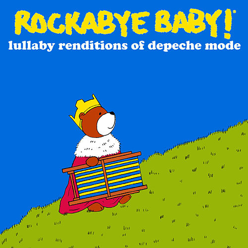 Rockabye Baby! Lullaby Renditions of Depeche Mode by Rockabye Baby!