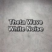 Theta Wave White Noise by Sounds for Life