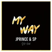 My Way (feat. SP) by J. Prince