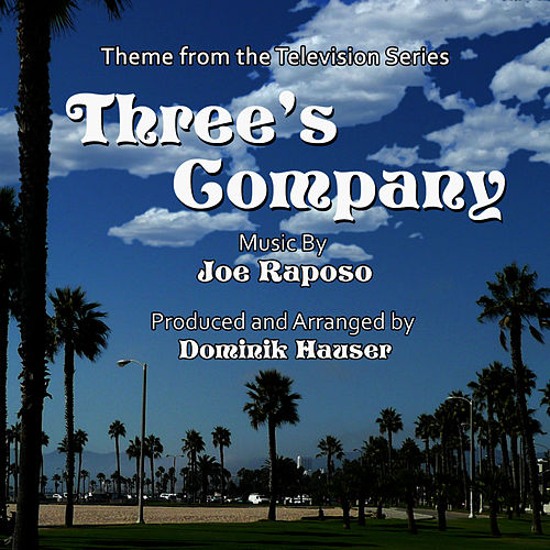 Three's Company - Theme from the Classic TV Series by Joe Raposo by Dominik Hauser