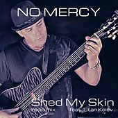 Shed My Skin (feat. Stan Kolev) - Single de No Mercy