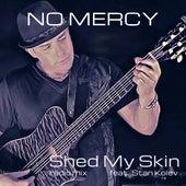 Shed My Skin (feat. Stan Kolev) - Single von No Mercy