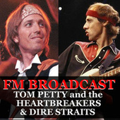 FM Broadcast Tom Petty and the Heartbreakers & Dire Straits fra Tom Petty