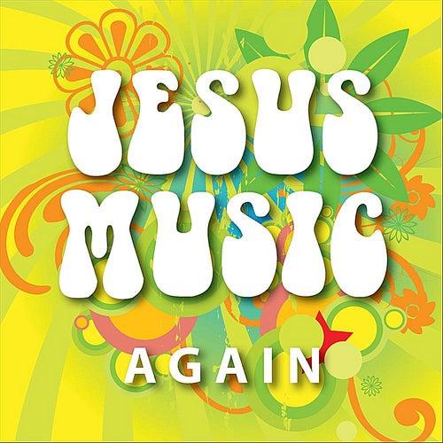 Jesus Music Again by Batstone-Bennett-MacDougall
