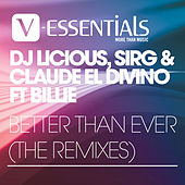 Better Than Ever The Remixes by DJ Licious
