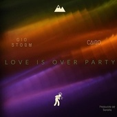 Love is Over Party von The Störm Named Gio