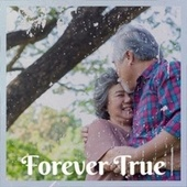 Forever True by Various Artists