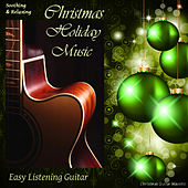 Soothing & Relaxing Christmas Holiday Music, Easy Listening Guitar by Christmas Guitar Maestro