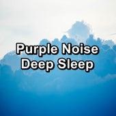 Purple Noise Deep Sleep by Brown Noise