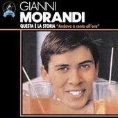Questa E La Storia: Andavo A Cento All'ora by Gianni Morandi
