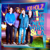Live In New York And L.A. by Bob Holz