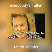 Everybody's Talkin by Mitch Jacobs