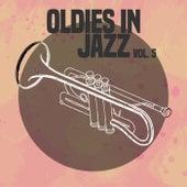 Oldies in Jazz, Vol. 5 von Various Artists