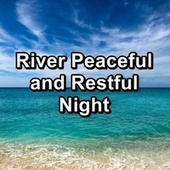 River Peaceful and Restful Night von Meditation Relaxation Club
