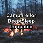 Campfire for Deep Sleep Loopable von Yoga