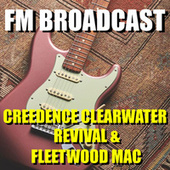 FM Broadcast Creedence Clearwater Revival & Fleetwood Mac von Creedence Clearwater Revival
