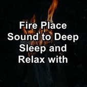Fire Place Sound to Deep Sleep and Relax with von Yoga