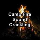 Camp Fire Sound Crackling by Spa Relax Music